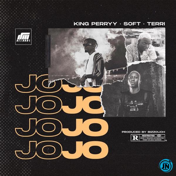 King Perryy – Jojo ft. Soft, Terri